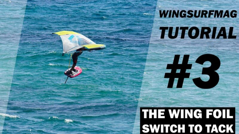 The Wing Foil Switch to Tack