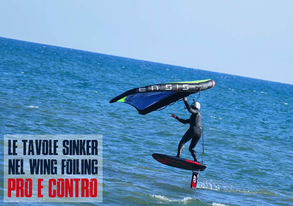 Le tavole sinker nel Wing Foiling. Pro e contro